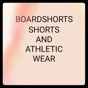 Other - Shorts, Boardshorts and Athletic Wear